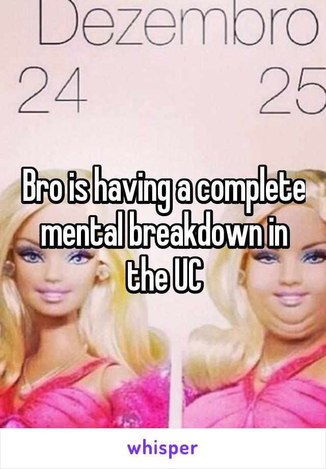 Bro is having a complete mental breakdown in the UC