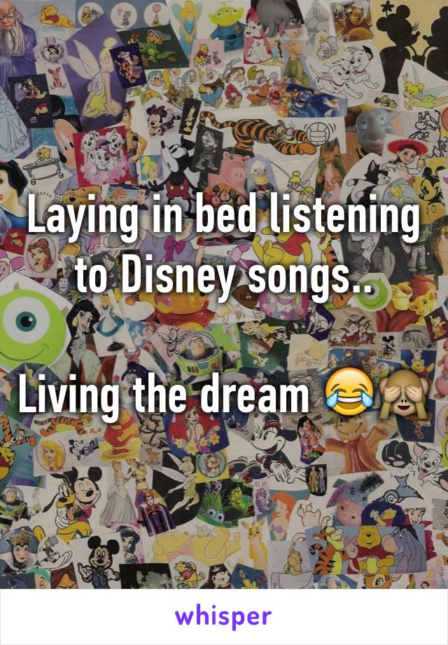 Laying in bed listening to Disney songs..   Living the dream 😂🙈