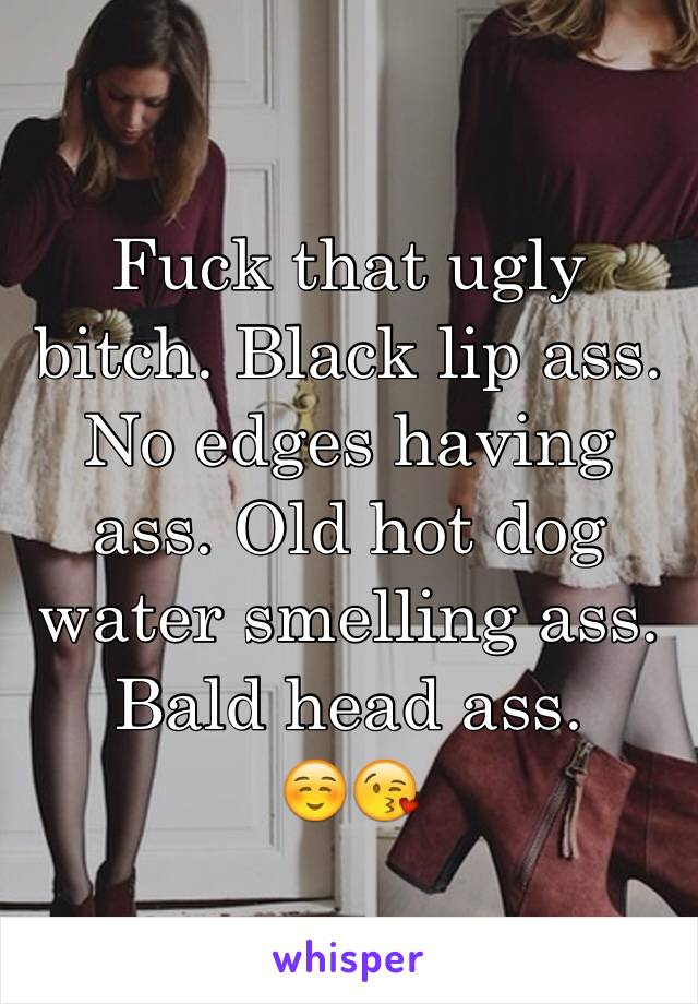 Message, Why do i fuck that ugly bitch for