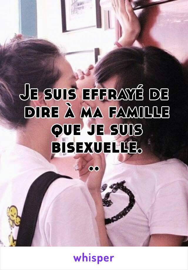 Je suis effrayé de dire à ma famille que je suis bisexuelle...