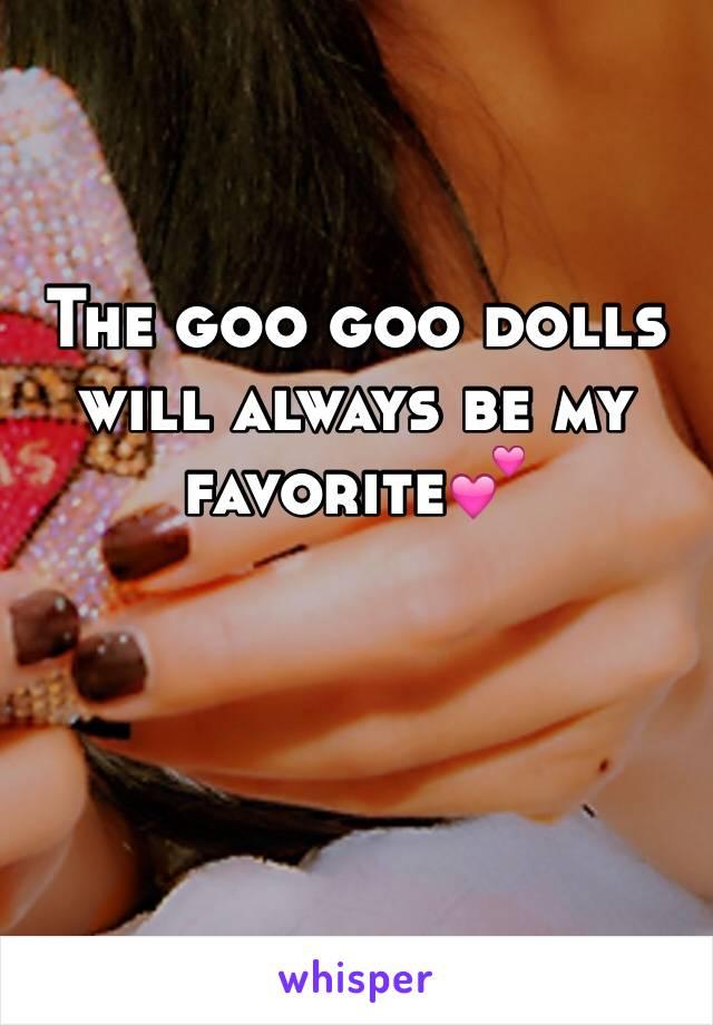 The goo goo dolls will always be my favorite💕