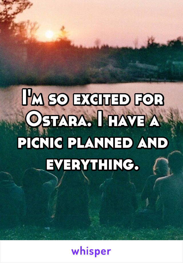 I'm so excited for Ostara. I have a picnic planned and everything.