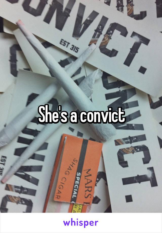 She's a convict