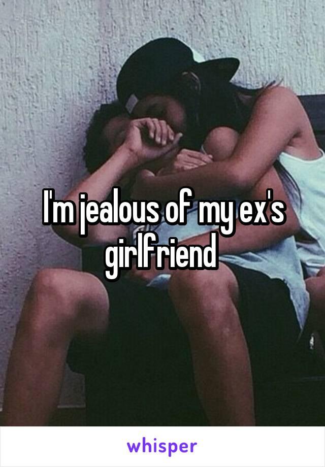 I'm jealous of my ex's girlfriend