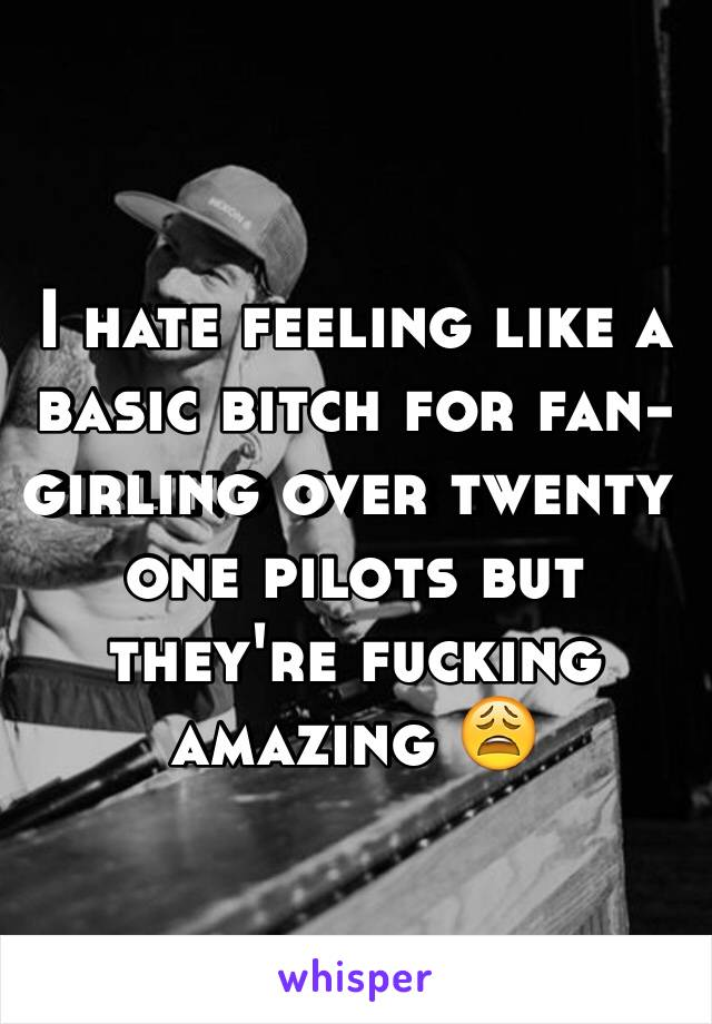 I hate feeling like a basic bitch for fan-girling over twenty one pilots but they're fucking amazing 😩