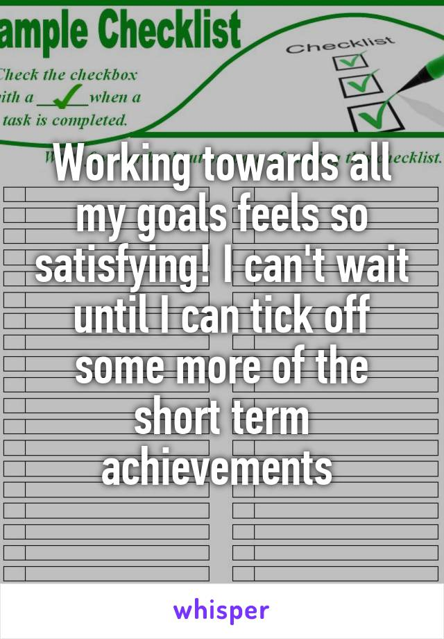 Working towards all my goals feels so satisfying! I can't wait until I can tick off some more of the short term achievements