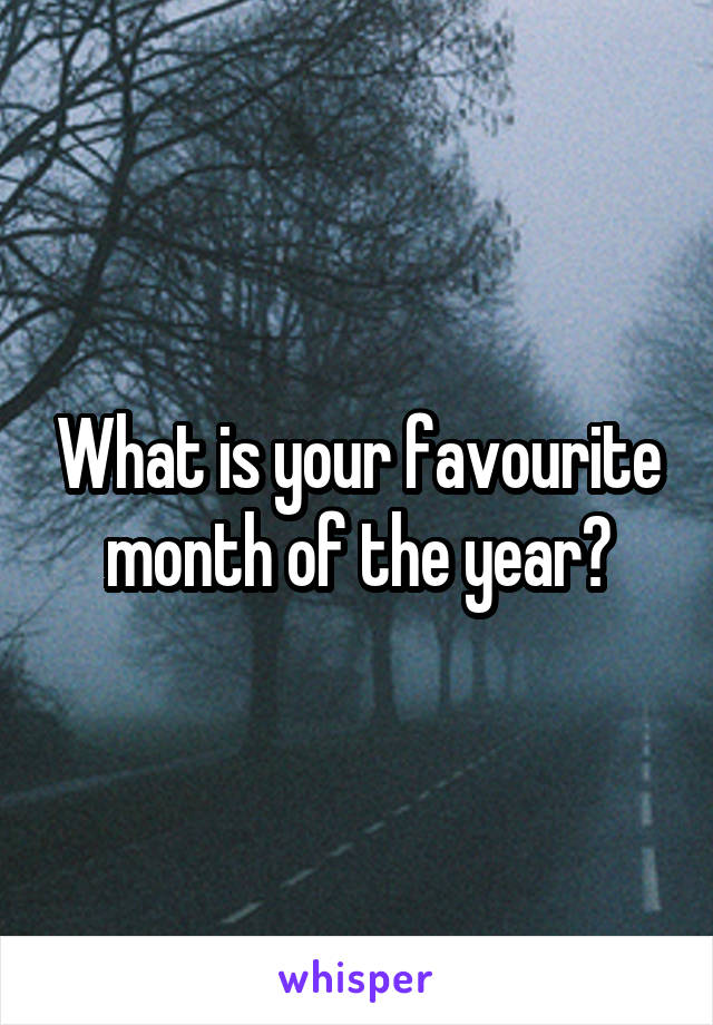 What is your favourite month of the year?