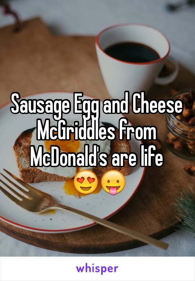 Sausage Egg and Cheese McGriddles from McDonald's are life  😍😛