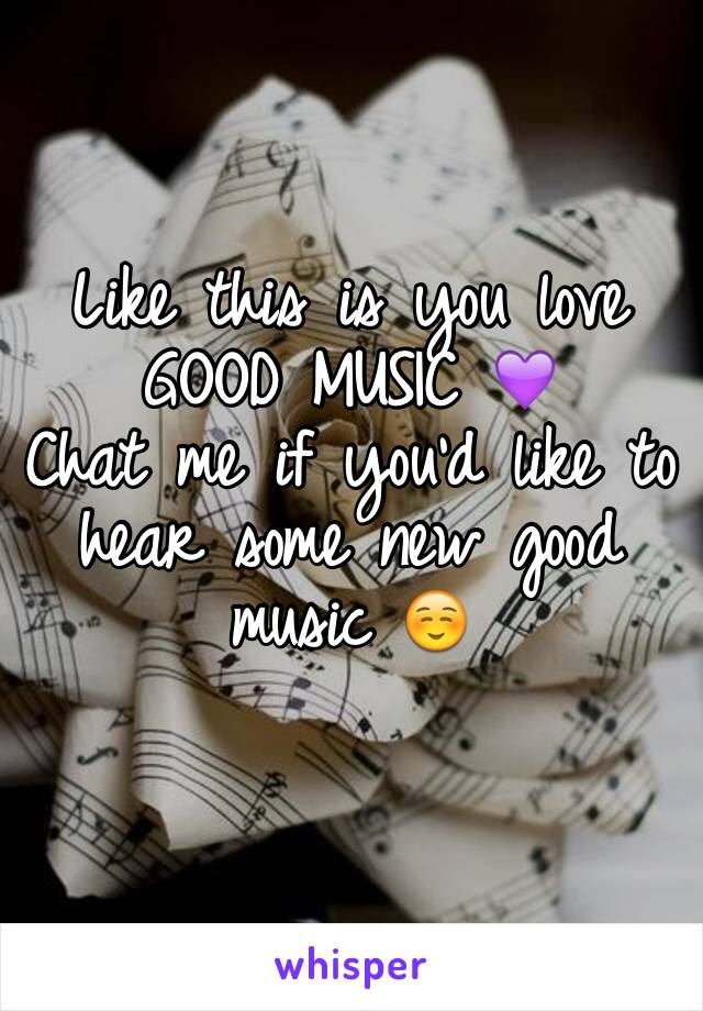 Like this is you love GOOD MUSIC 💜 Chat me if you'd like to hear some new good music ☺️