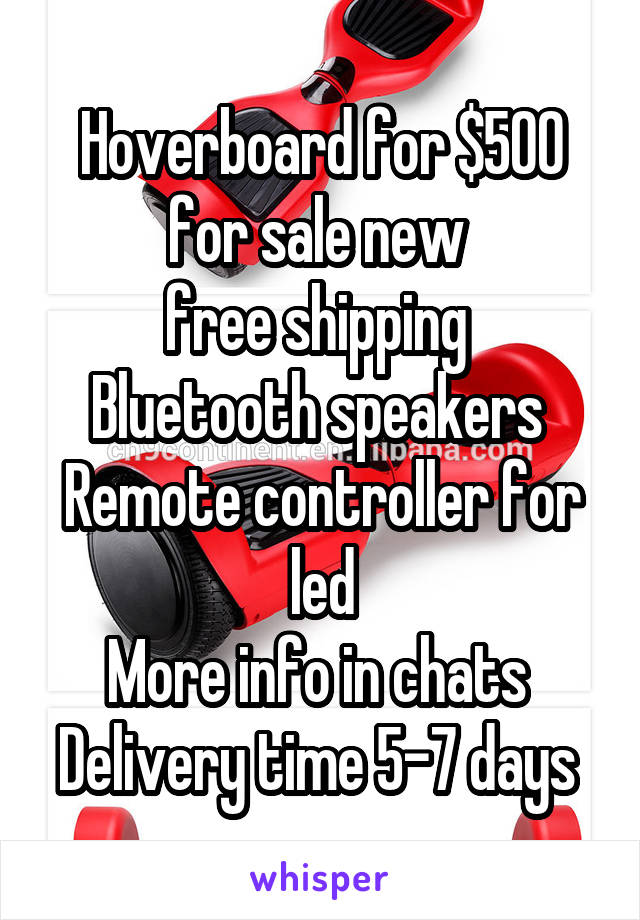 Hoverboard for $500 for sale new  free shipping  Bluetooth speakers  Remote controller for led More info in chats  Delivery time 5-7 days