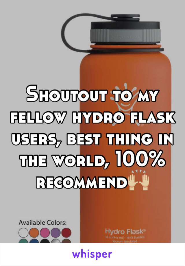 Shoutout to my fellow hydro flask users, best thing in the world, 100% recommend🙌🏼