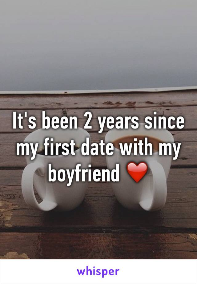 It's been 2 years since my first date with my boyfriend ❤️