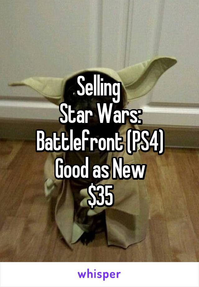 Selling  Star Wars: Battlefront (PS4) Good as New $35