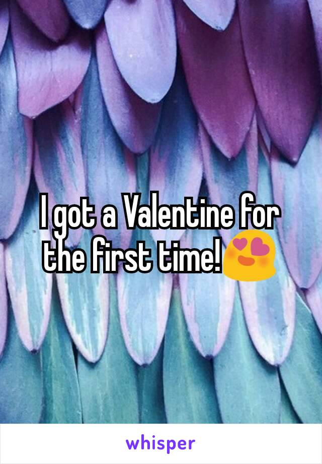 I got a Valentine for the first time!😍