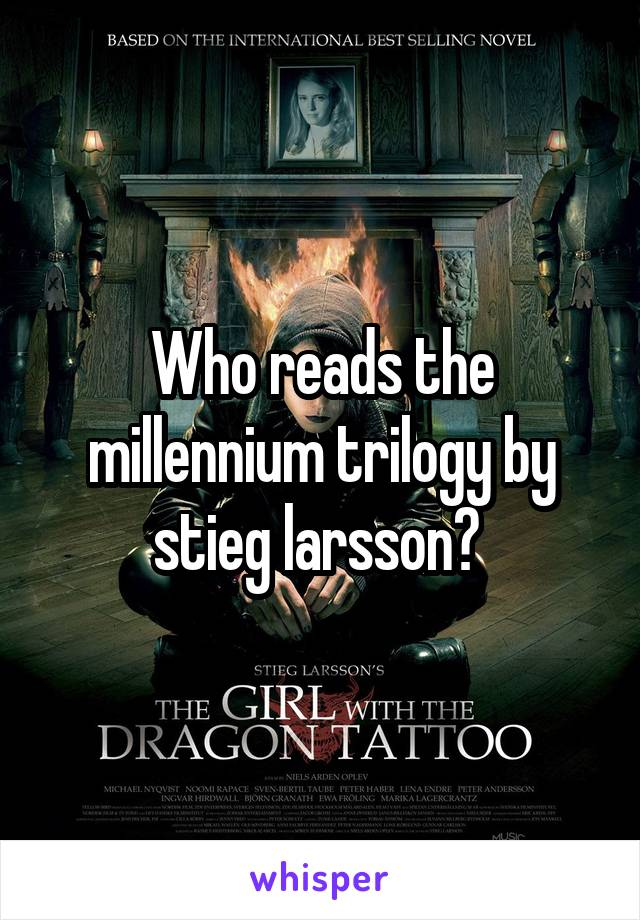 Who reads the millennium trilogy by stieg larsson?