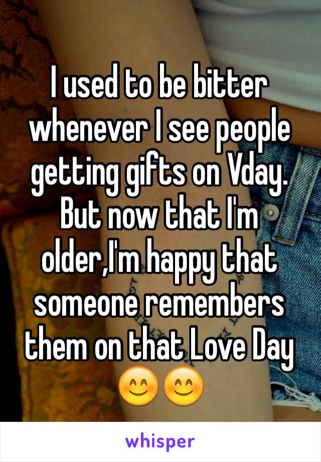 I used to be bitter whenever I see people getting gifts on Vday. But now that I'm older,I'm happy that someone remembers them on that Love Day 😊😊