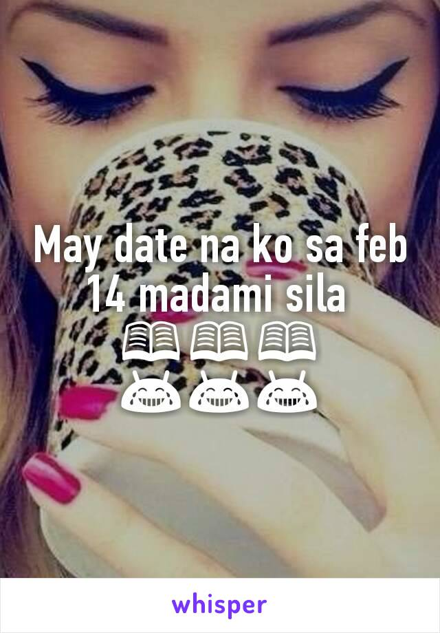 May date na ko sa feb 14 madami sila  📖📖📖 😂😂😂