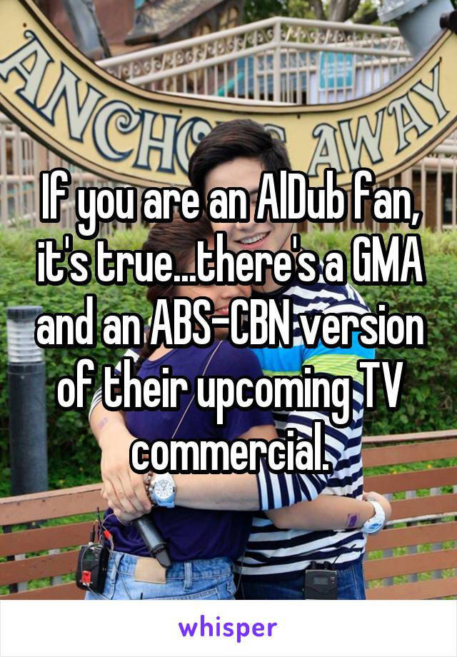If you are an AlDub fan, it's true...there's a GMA and an ABS-CBN version of their upcoming TV commercial.