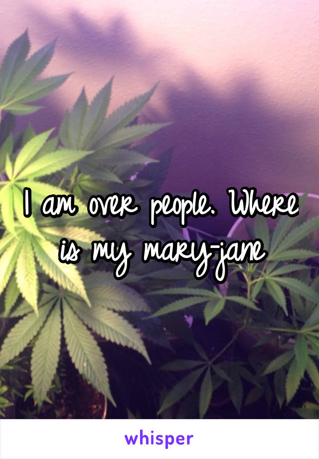 I am over people. Where is my mary-jane