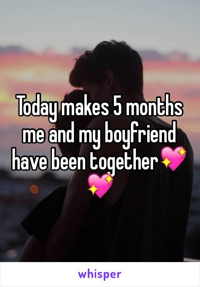 Today makes 5 months me and my boyfriend have been together💖💖