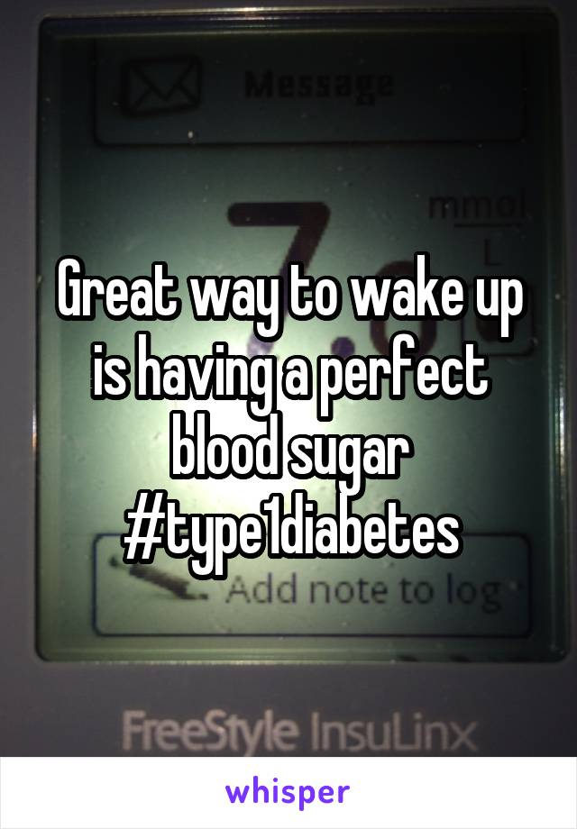 Great way to wake up is having a perfect blood sugar #type1diabetes