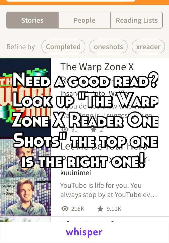 "Need a good read? Look up ""The Warp Zone X Reader One Shots"" the top one is the right one!"
