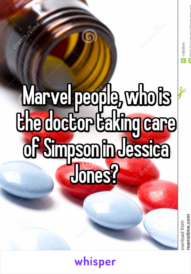 Marvel people, who is the doctor taking care of Simpson in Jessica Jones?