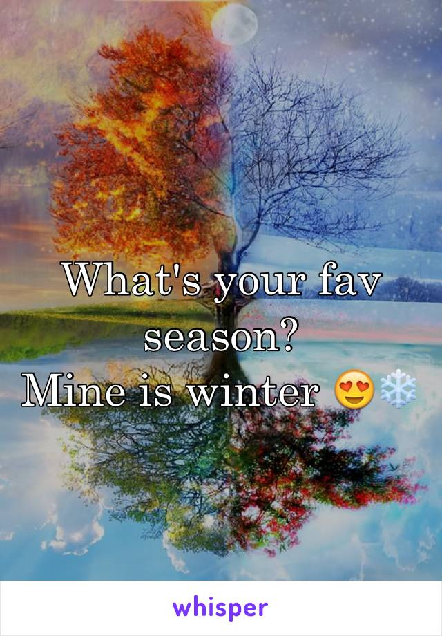 What's your fav season? Mine is winter 😍❄️