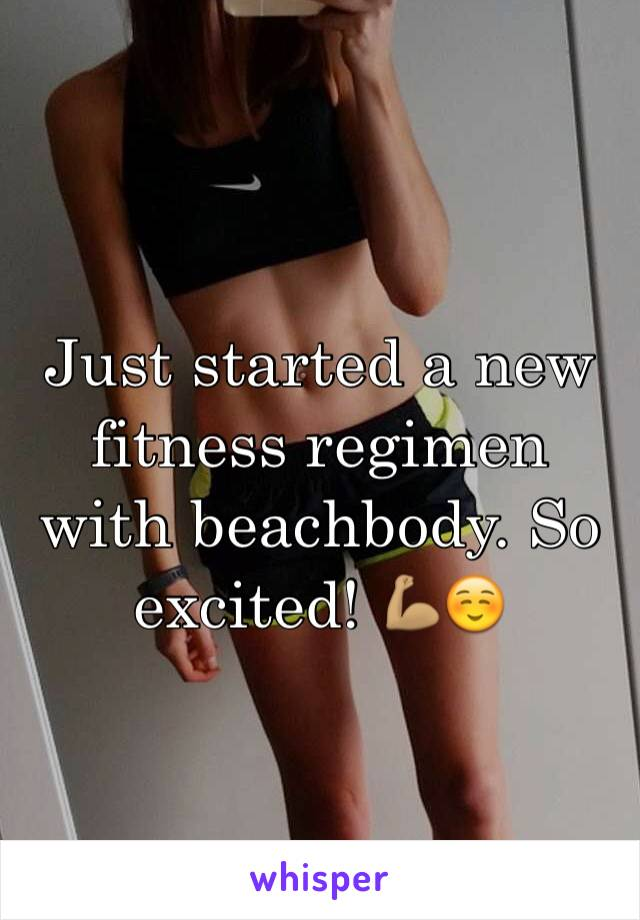 Just started a new fitness regimen with beachbody. So excited! 💪🏽☺️