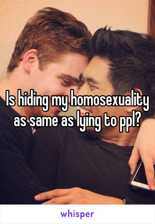 Is hiding my homosexuality as same as lying to ppl?