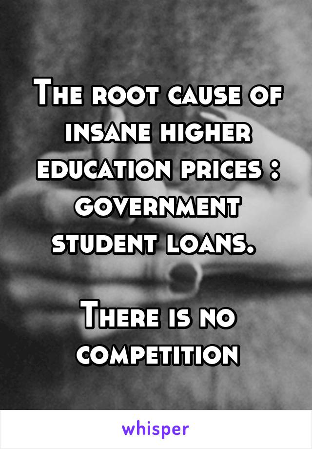 The root cause of insane higher education prices : government student loans.   There is no competition