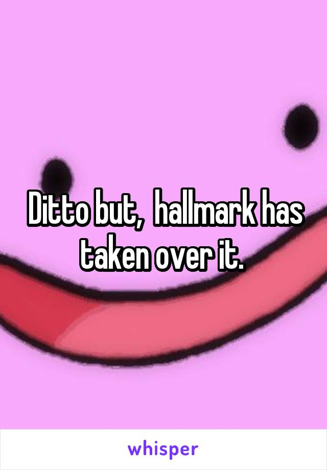 Ditto but,  hallmark has taken over it.