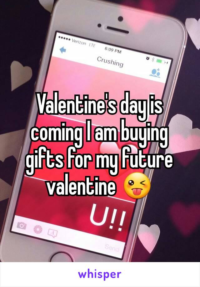 Valentine's day is coming I am buying gifts for my future valentine 😜