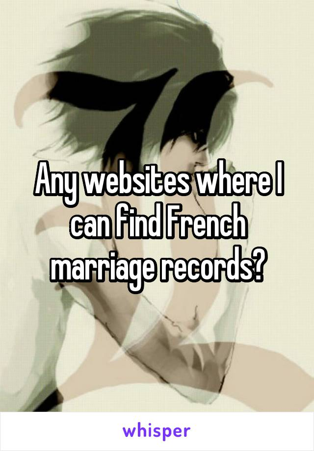 Any websites where I can find French marriage records?