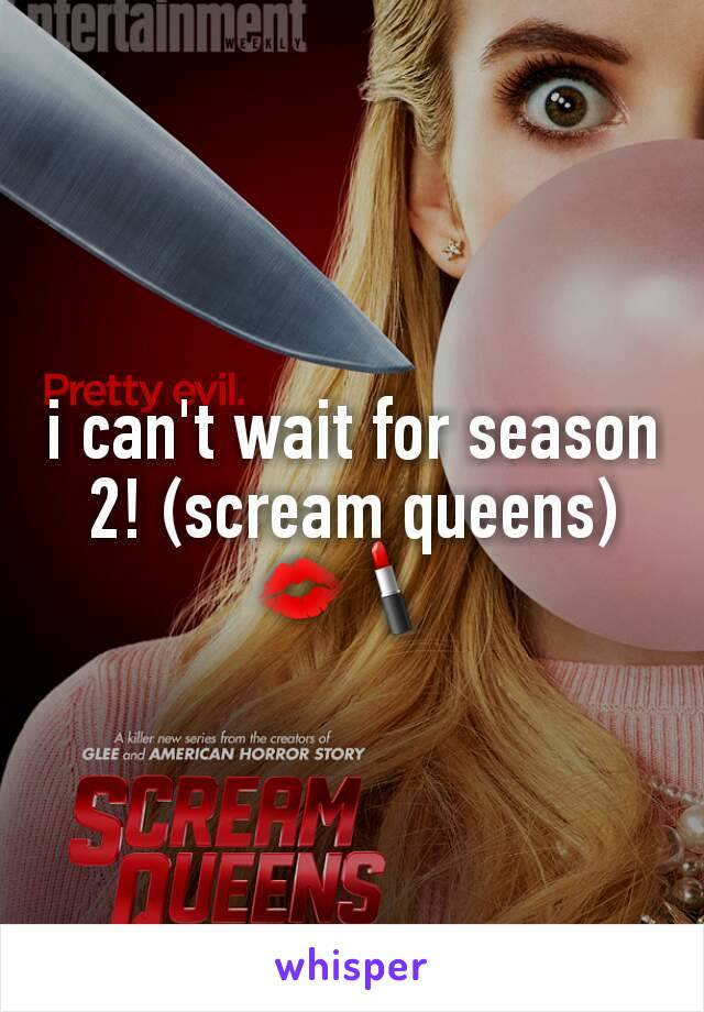 i can't wait for season 2! (scream queens) 💋💄