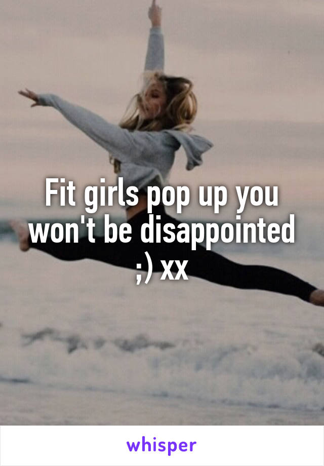 Fit girls pop up you won't be disappointed ;) xx