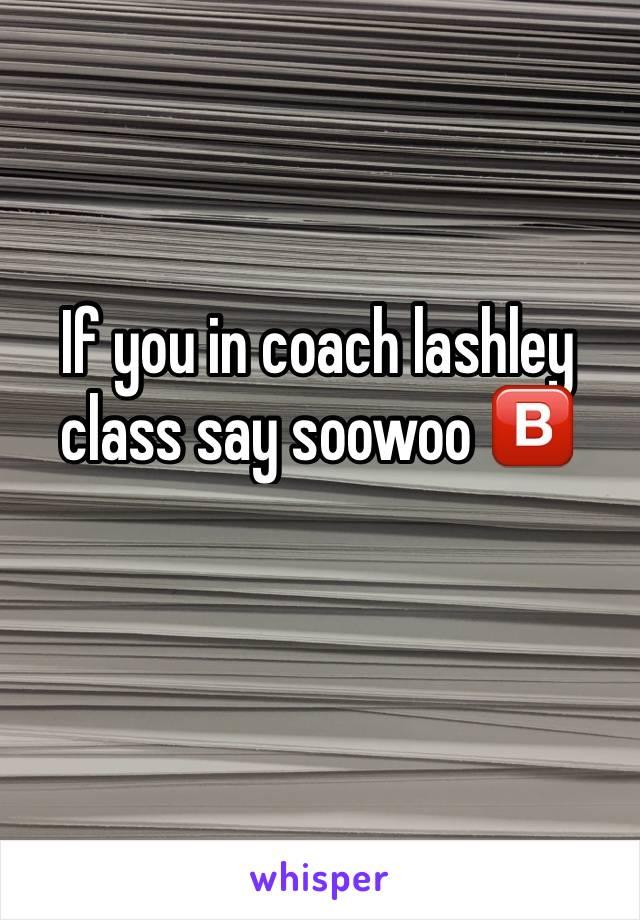 If you in coach lashley class say soowoo 🅱