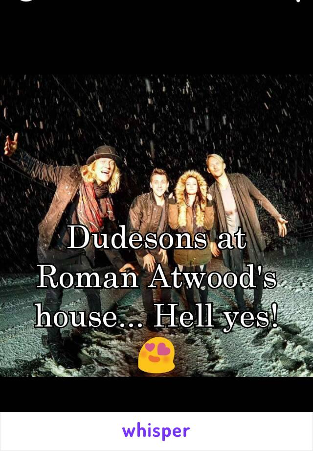 Dudesons at Roman Atwood's house... Hell yes! 😍