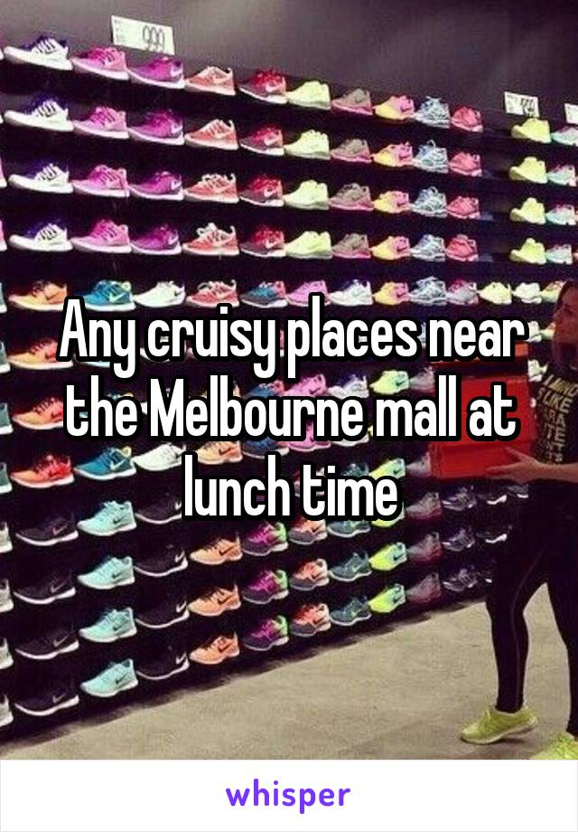Any cruisy places near the Melbourne mall at lunch time