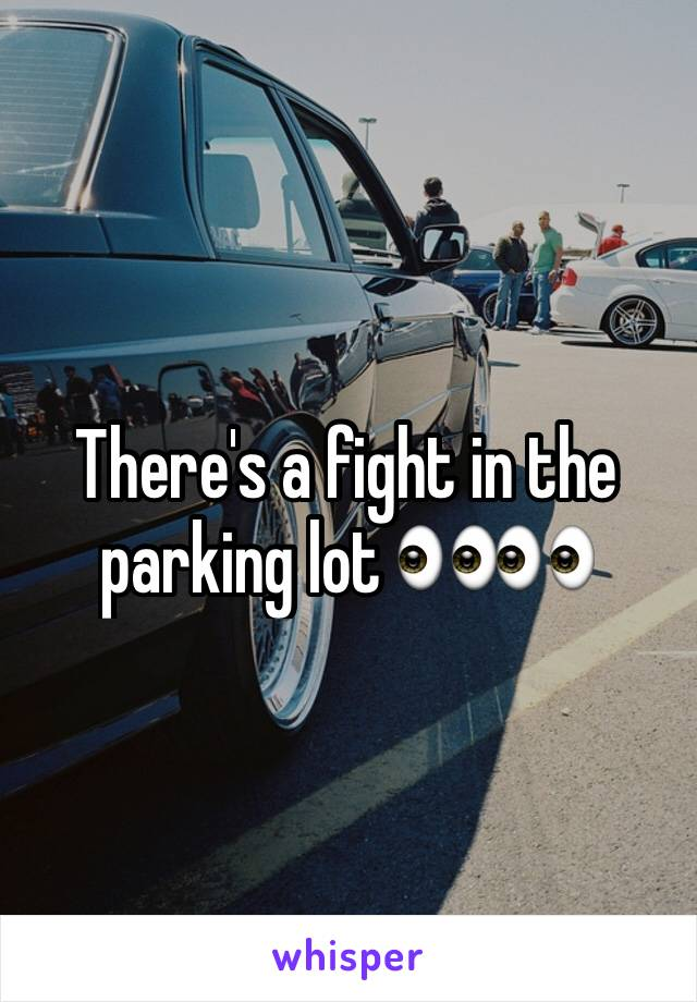 There's a fight in the parking lot 👀👀