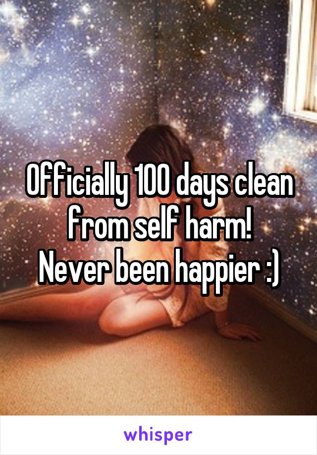 Officially 100 days clean from self harm! Never been happier :)