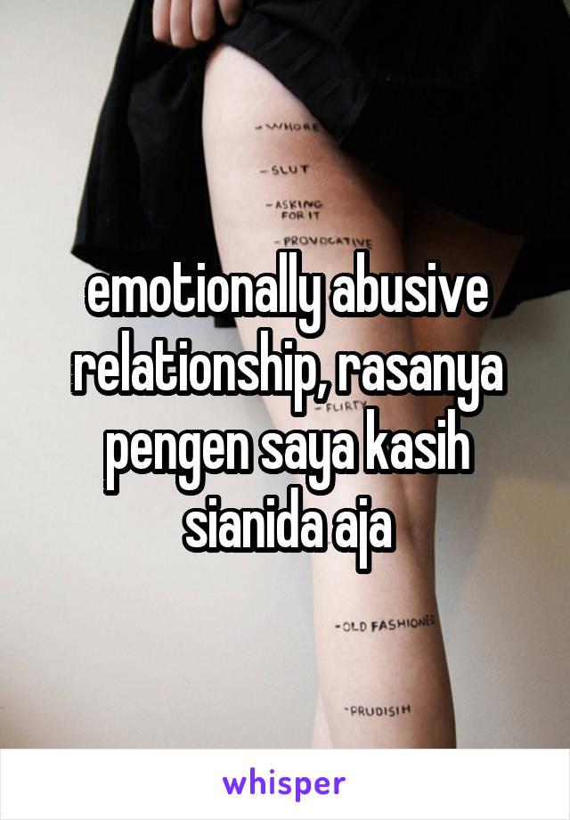 emotionally abusive relationship, rasanya pengen saya kasih sianida aja