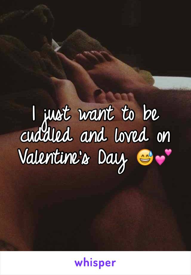 I just want to be cuddled and loved on Valentine's Day 😅💕