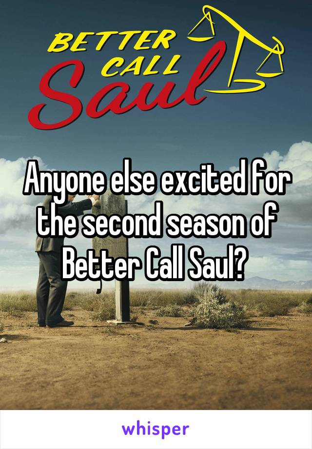Anyone else excited for the second season of Better Call Saul?