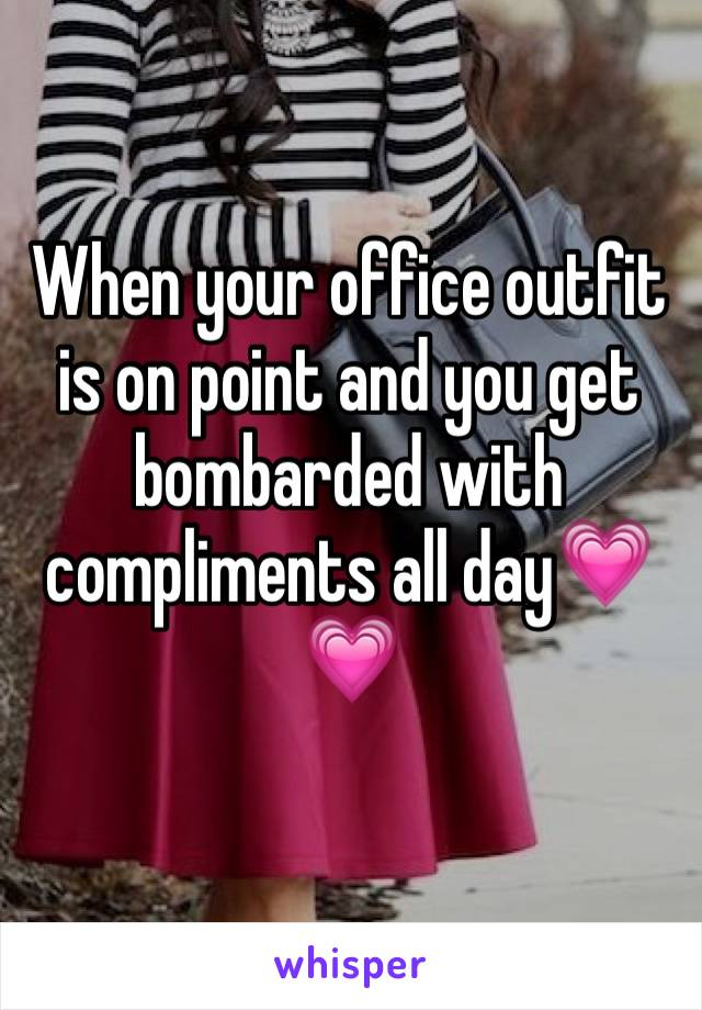When your office outfit is on point and you get bombarded with compliments all day💗💗