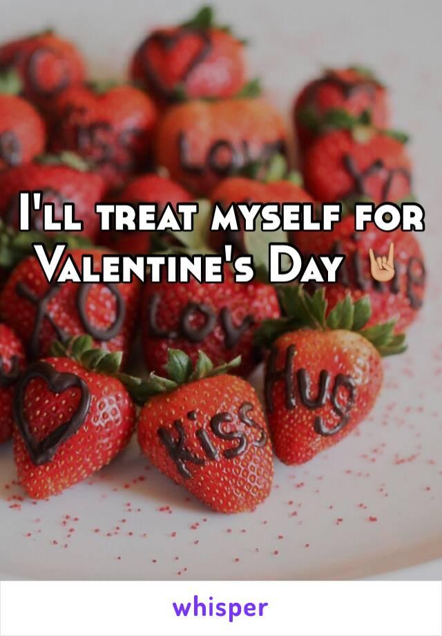 I'll treat myself for Valentine's Day 🤘🏼