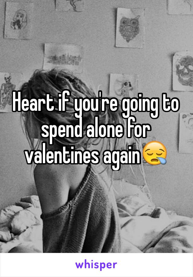 Heart if you're going to spend alone for valentines again😪