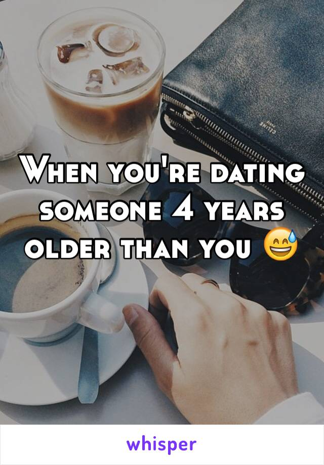 When you're dating someone 4 years older than you 😅