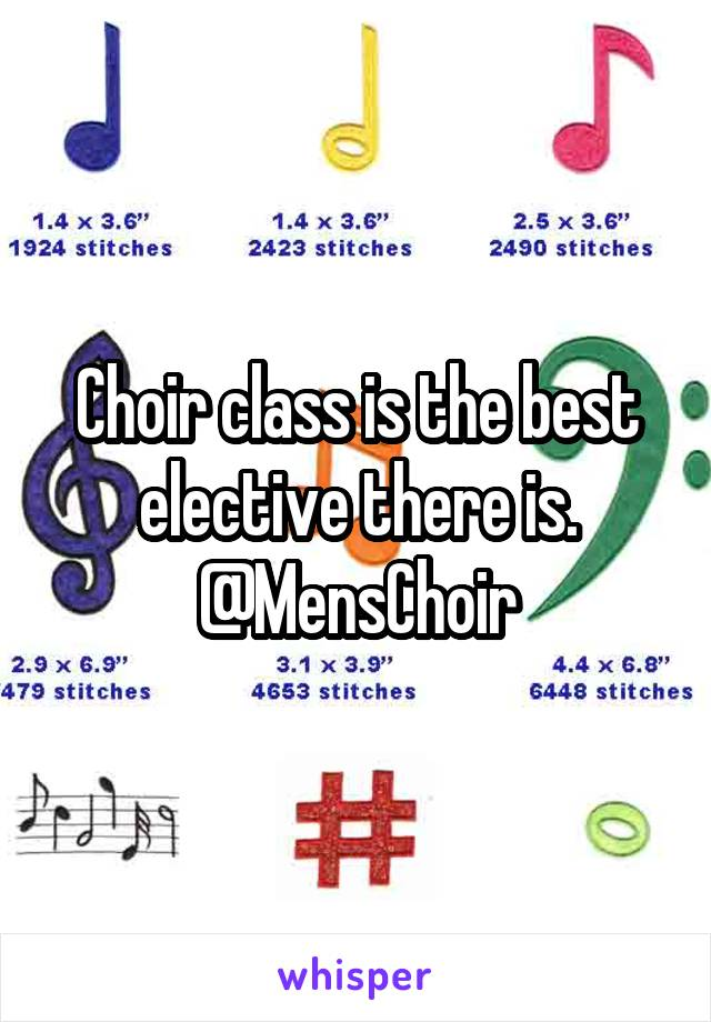 Choir class is the best elective there is. @MensChoir