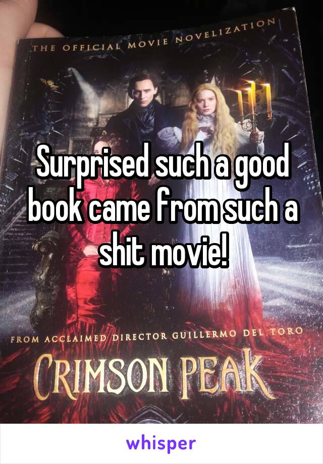 Surprised such a good book came from such a shit movie!